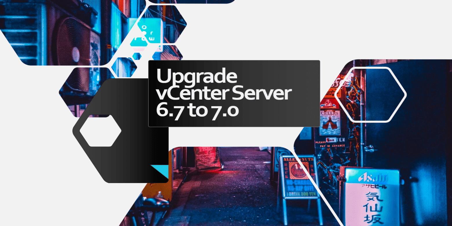 vCenter Server VCSA 6.7升级VCSA 7