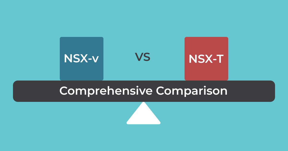 NSX-v与NSX-T -- 全面对比