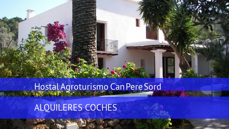 Hostal Agroturismo Can Pere Sord