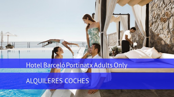 Hotel Barceló Portinatx Adults Only