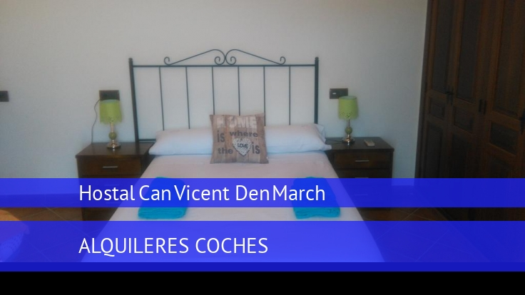 Hostal Can Vicent Den March opiniones