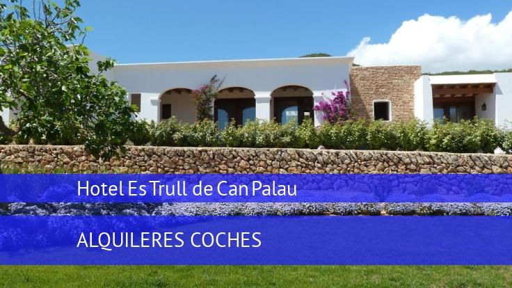 Hotel Es Trull de Can Palau