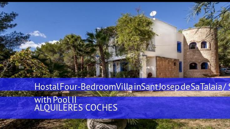 Hostal Four-Bedroom Villa in Sant Josep de Sa Talaia / San Jose with Pool II reservas