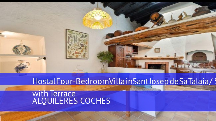 Hostal Four-Bedroom Villa in Sant Josep de Sa Talaia / San Jose with Terrace reservas