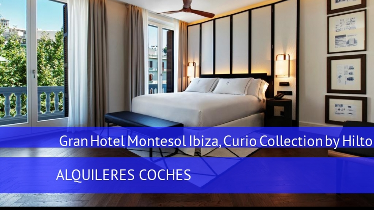 Hotel Gran Hotel Montesol Ibiza, Curio Collection by Hilton