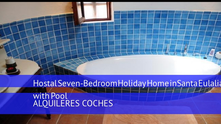 Hostal Seven-Bedroom Holiday Home in Santa Eulalia del Río with Pool