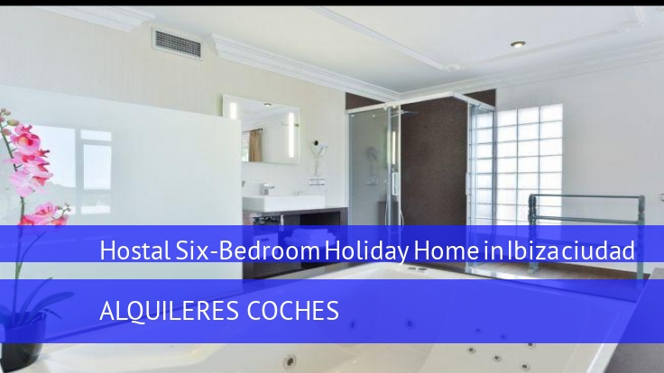 Hostal Six-Bedroom Holiday Home in Ibiza ciudad booking