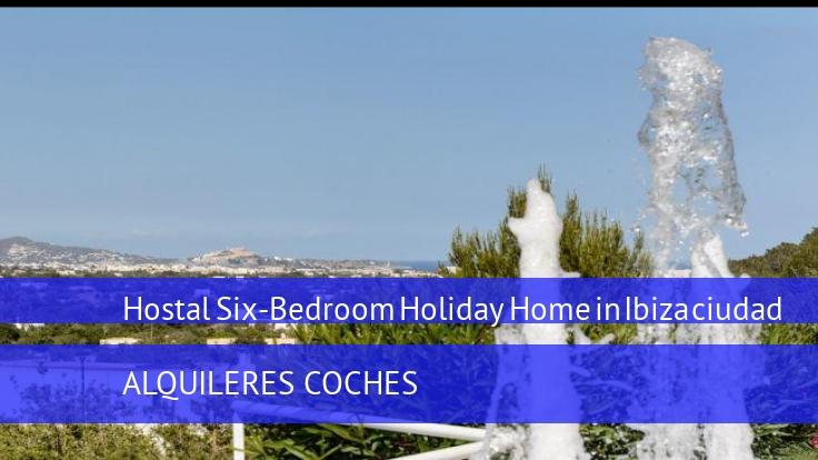 Hostal Six-Bedroom Holiday Home in Ibiza ciudad opiniones