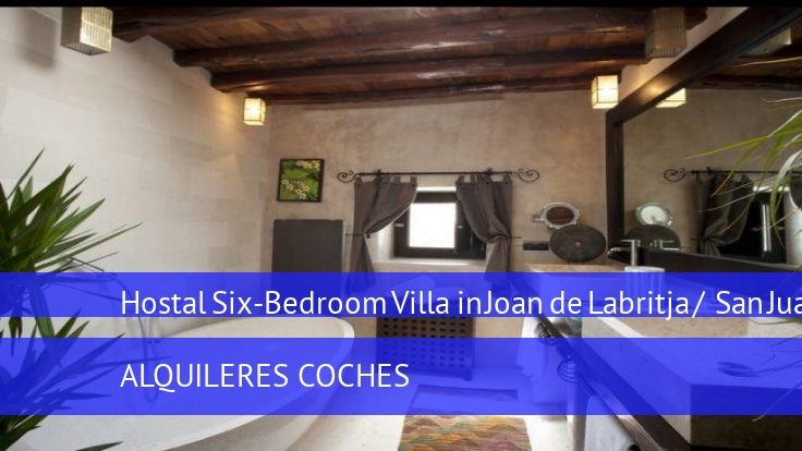 Hostal Six-Bedroom Villa in Joan de Labritja / San Juan