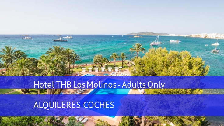 Hotel THB Los Molinos - Adults Only