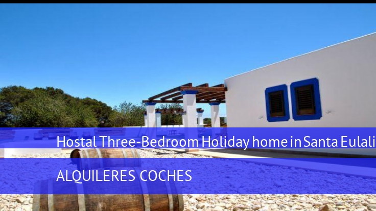 Hostal Three-Bedroom Holiday home in Santa Eulalia del Río