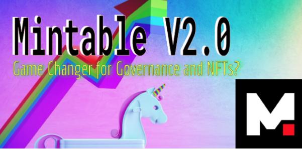 Mintable:NFT-DAO 概念的先行者,一种非ERC20标准的治理代币