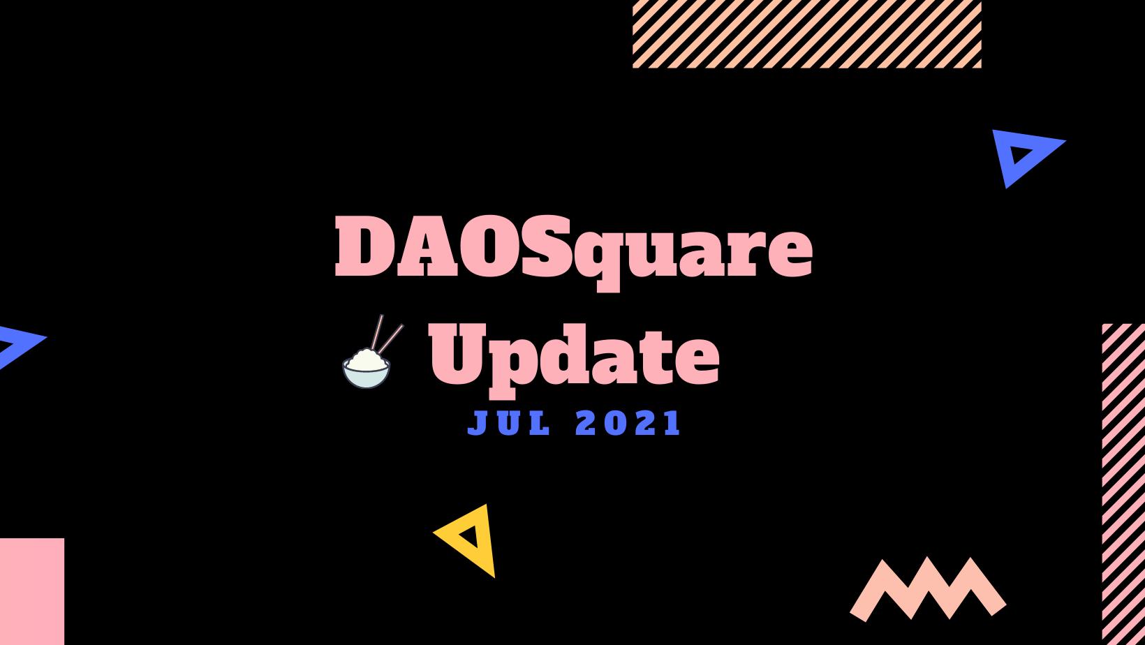 DAOSquare 月报 - 七月