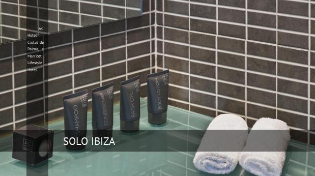 AC Hotel Ciutat de Palma, a Marriott Lifestyle Hotel opiniones