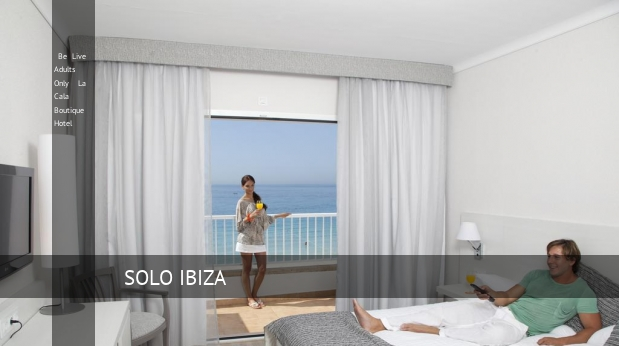 Be Live Solo Adultos La Cala Boutique Hotel barato