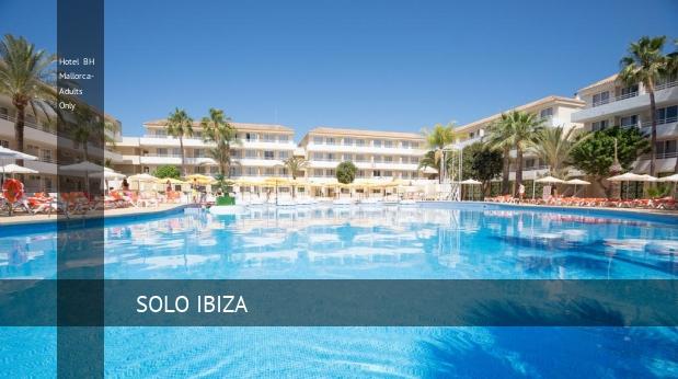 Hotel BH Mallorca- Solo Adultos opiniones