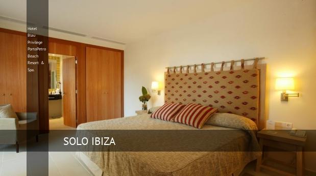 Hotel Blau Privilege PortoPetro Beach Resort & Spa. consejo