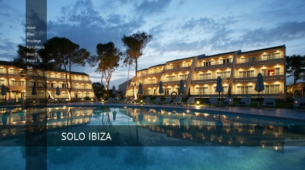 Hotel Blau Privilege PortoPetro Beach Resort & Spa. ofertas