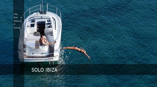 Villa Boat in Mallorca (9 metres)