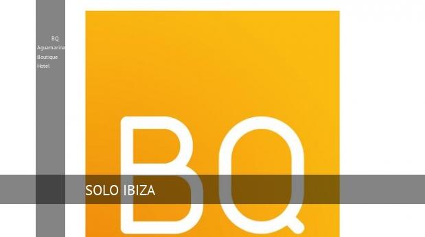 BQ Aguamarina Boutique Hotel reverva