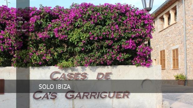 Hotel Cases de Ca's Garriguer