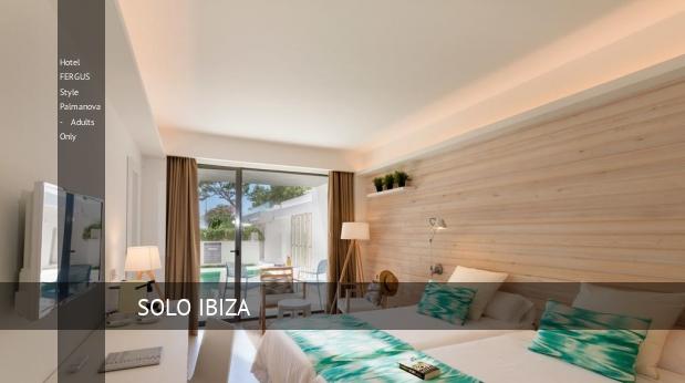 Hotel FERGUS Style Palmanova - Solo Adultos booking