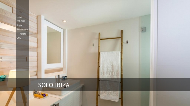 Hotel FERGUS Style Palmanova - Solo Adultos Mallorca