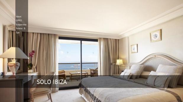 Hotel GPRO Valparaiso Palace & Spa baratos