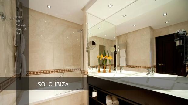 Hotel GPRO Valparaiso Palace & Spa ofertas