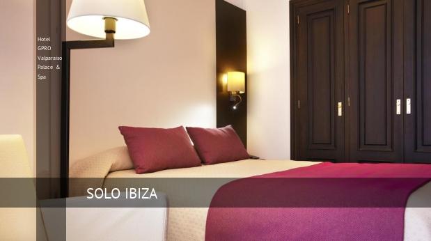 Hotel GPRO Valparaiso Palace & Spa reservas