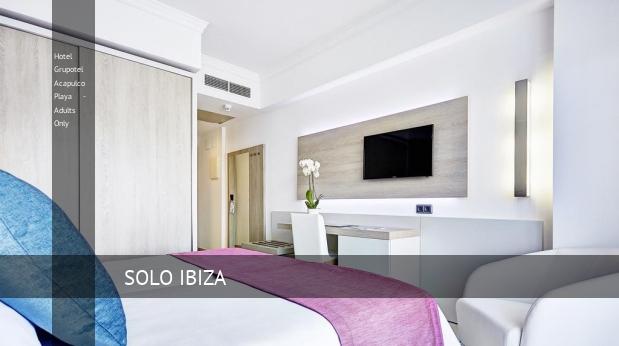 Hotel Grupotel Acapulco Playa - Solo Adultos reverva