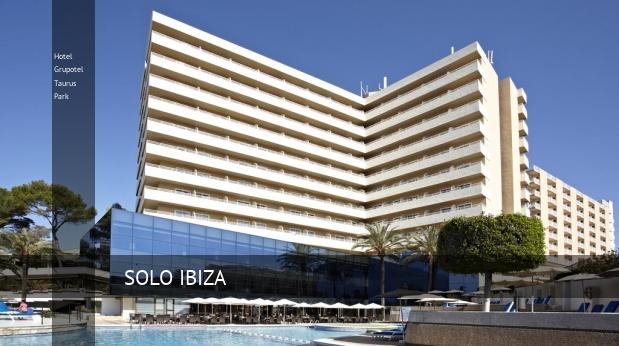 Hotel Grupotel Taurus Park reservas