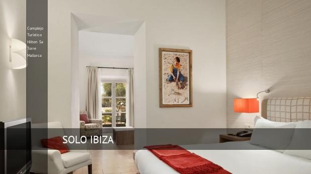 Complejo Turístico Hilton Sa Torre Mallorca baratos