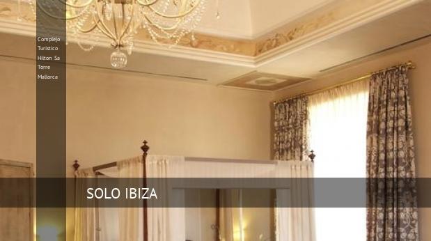 Complejo Turístico Hilton Sa Torre Mallorca booking