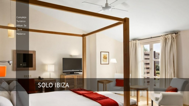 Complejo Turístico Hilton Sa Torre Mallorca ofertas