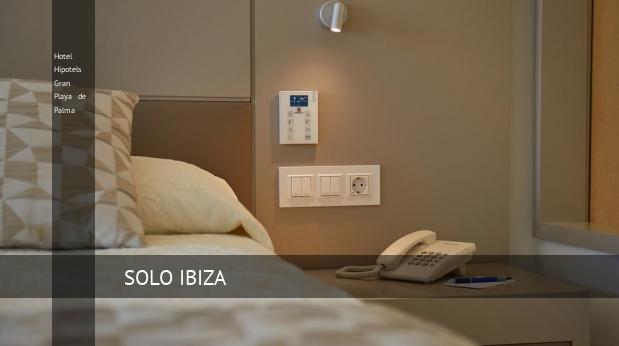 Hotel Hipotels Gran Playa de Palma 4 Estrellas