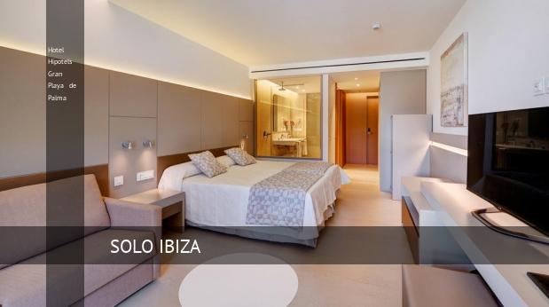 Hotel Hipotels Gran Playa de Palma opiniones