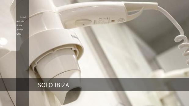 Hotel Astoria Playa Solo Adultos booking
