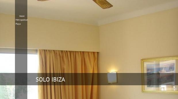 Hotel Metropolitan Playa opiniones