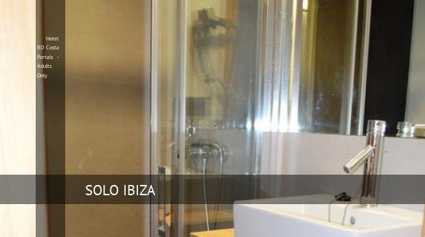 Hotel RD Costa Portals - Solo Adultos booking