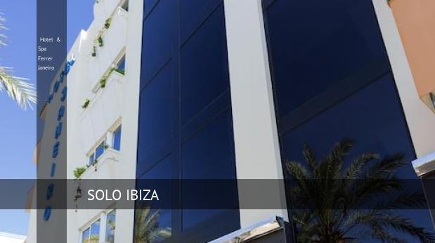 Hotel & Spa Ferrer Janeiro reverva