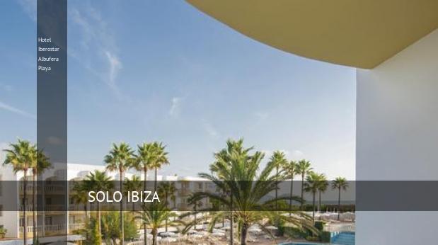 Hotel Iberostar Albufera Playa baratos