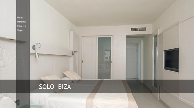 Hotel Iberostar Albufera Playa ofertas