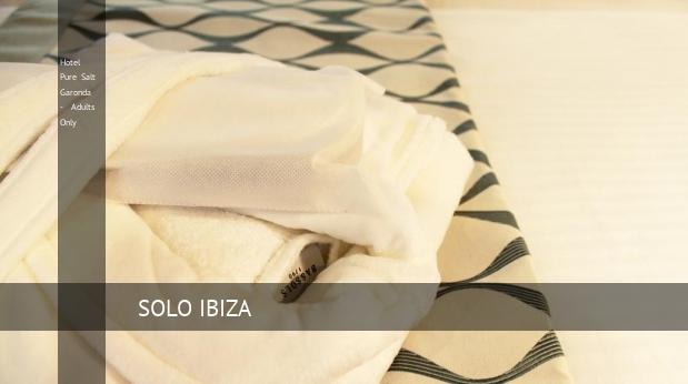 Hotel Pure Salt Garonda - Solo Adultos baratos