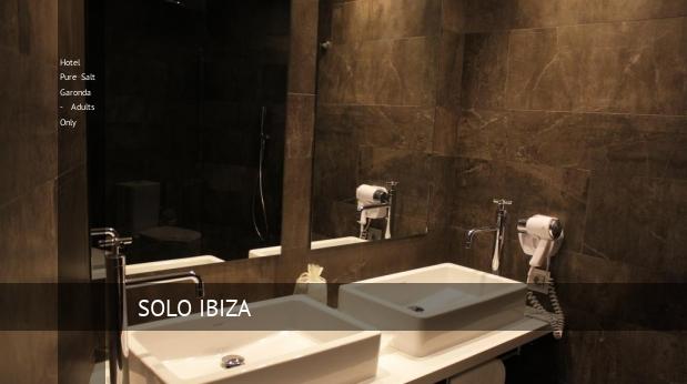 Hotel Pure Salt Garonda - Solo Adultos ofertas