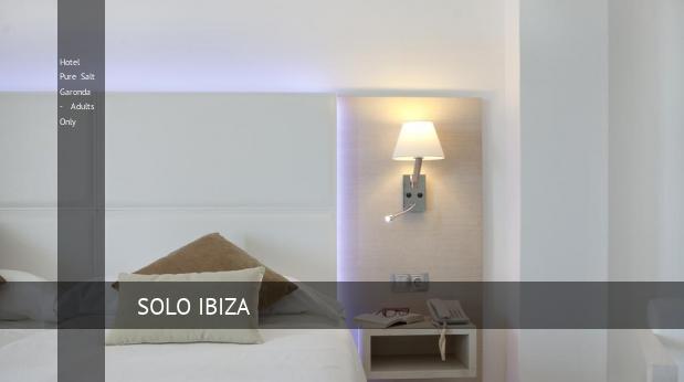 Hotel Pure Salt Garonda - Solo Adultos reverva
