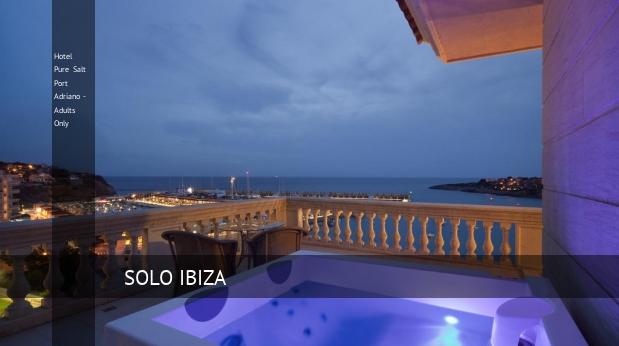 Hotel Pure Salt Port Adriano - Solo Adultos baratos
