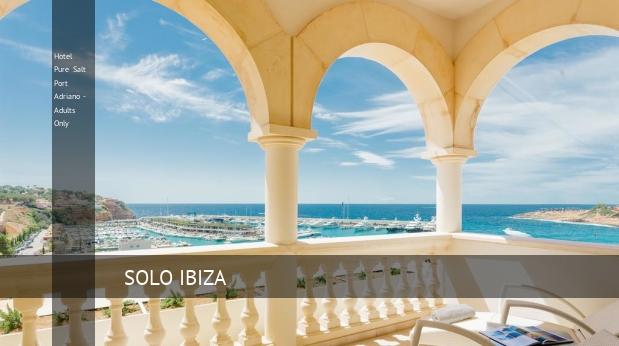 Hotel Pure Salt Port Adriano - Solo Adultos Mallorca