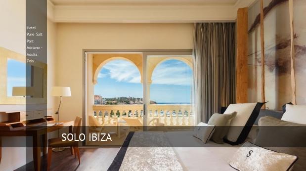 Hotel Pure Salt Port Adriano - Solo Adultos oferta