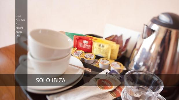 Hotel Pure Salt Port Adriano - Solo Adultos reservas